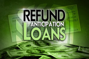 Be Wary Of Refund Anticipation Loans